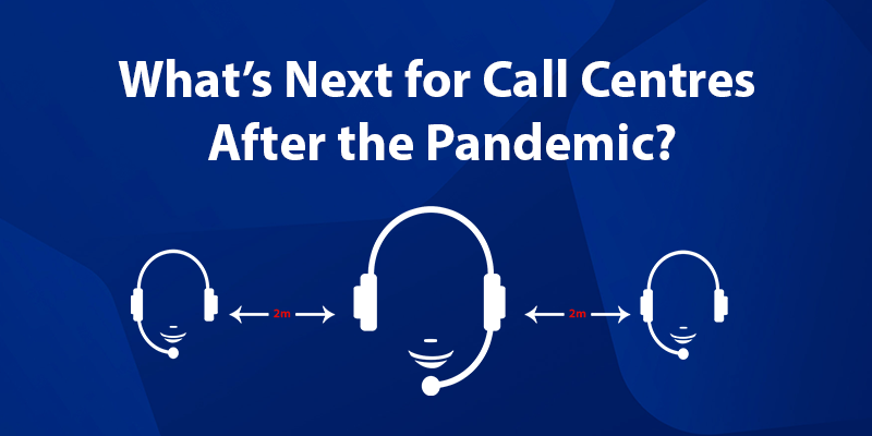 call centre return after pandemic